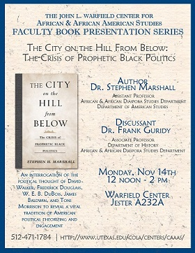 Faculty Book Presentation Series - 'The City on the Hill from Below: The Crisis of Prophetic Black Politics' with Dr. Stephen Marshall, Assistant Professor of  African & African Diaspora Studies and of American Studies