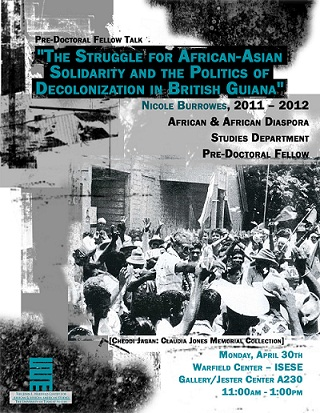 Pre-Doctoral Fellow Talk: 'The Struggle for African-Asian Solidarity and the Politics of Decolonization in British Guiana' with Nicole Burrowes