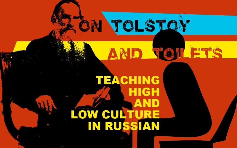 On Tolstoy and Toilets: Teaching High and Low Culture in Russian