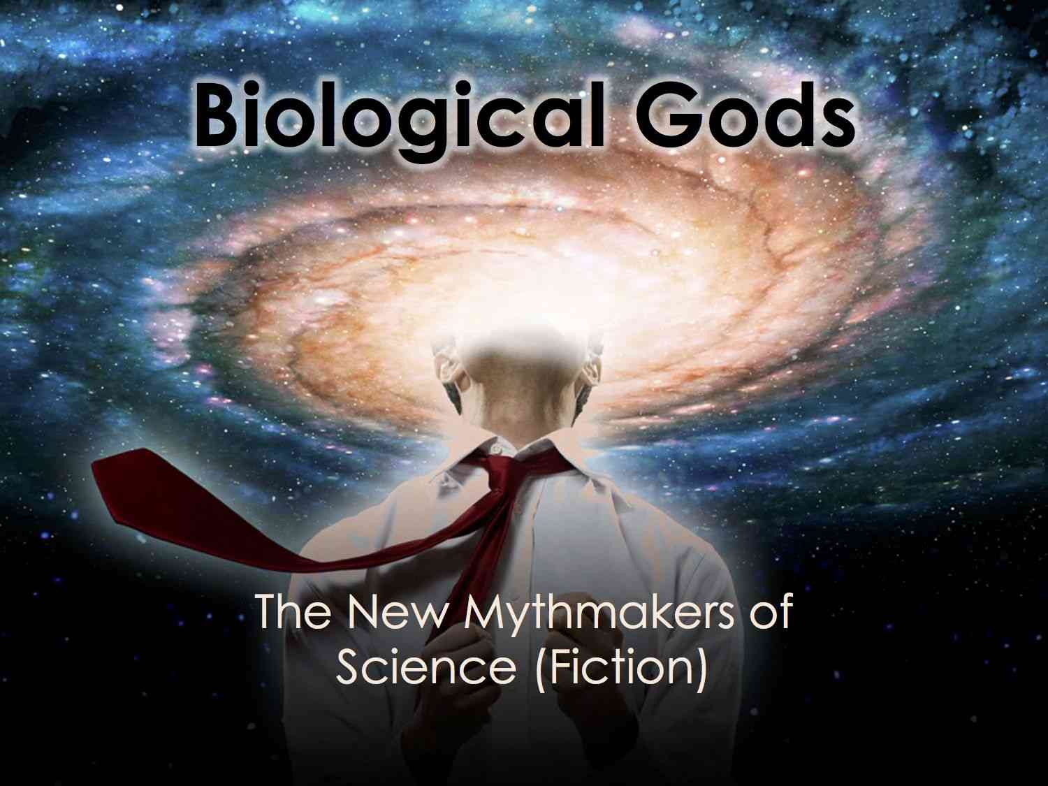 Biological Gods: The New Mythmakers of Science (Fiction)