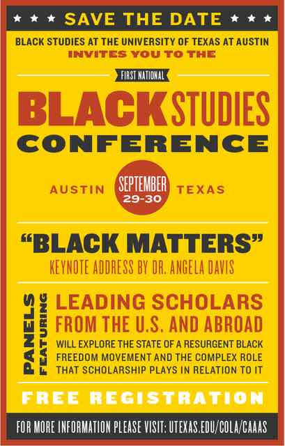 Register Today! Black Studies at The University of Texas at Austin Invites You to Its First National Black Studies Conference