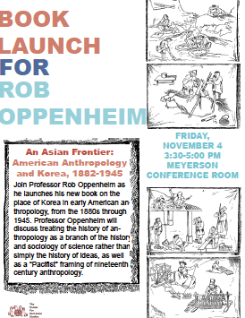 Book launch for Rob Oppenheim, An Asian Frontier: American Anthropology and Korea, 1882-1945