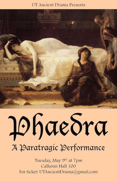 UT Ancient Drama Presents: Phaedra