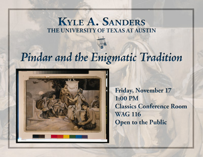 Kyle A. Sanders, UT Austin: Pindar and the Enigmatic Tradition