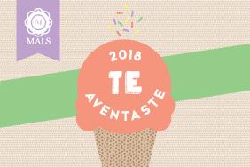 ¡Te Aventaste! 2018