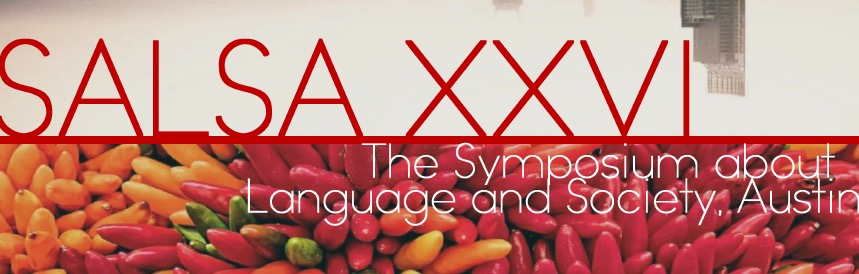 SALSA XXVI: The Symposium about Language and Society, Austin