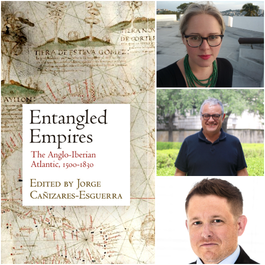 Entangled Empires: The Anglo-Iberian Atlantic, 1500-1830