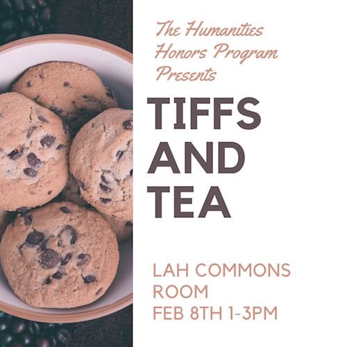 Tiffs and Tea with the Humanities Honors Program!