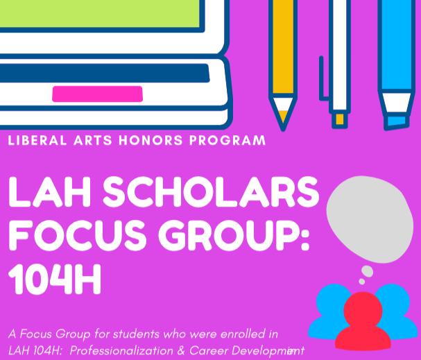 LAH Scholars Focus Group: 104H