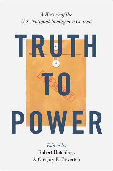 "Talk: ""Truth to Power - A History of the U.S. National Intelligence Council"