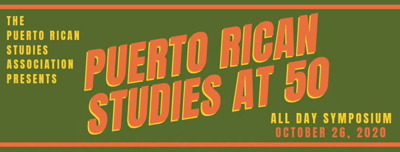 Symposium: Puerto Rican Studies at 50