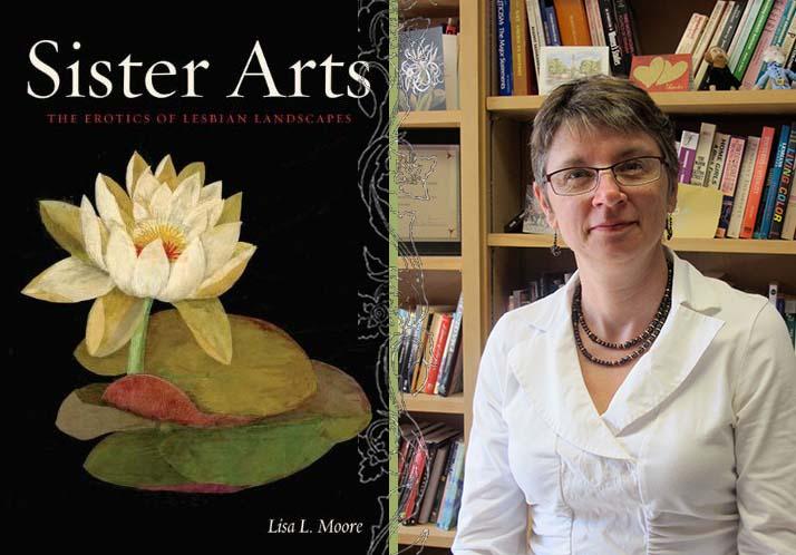Professor Lisa Moore publishes 'Sister Arts: The Erotics of Lesbian Landscapes'