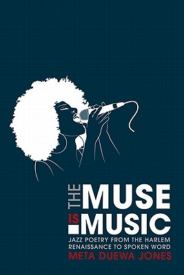 Professor Meta Jones publishes 'The Muse is Music: Jazz Poetry from the Harlem Renaissance to Spoken Word'