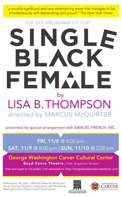 The limited run of Dr. Lisa B. Thompson's hit play Single Black Female opens Friday, Nov 8th.