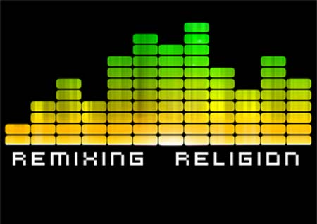 REMIXING RELIGION