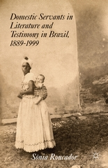 A revised, expanded English version of Professor Sônia Roncador's book on domestic servants in Brazilian culture has just come out: Domestic Servants in Literature and Testimony in Brazil, 1889-1999 (Palgrave Macmillan, 2014)