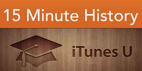 15 Minute History podcast named one of iTunes U's best in 2014