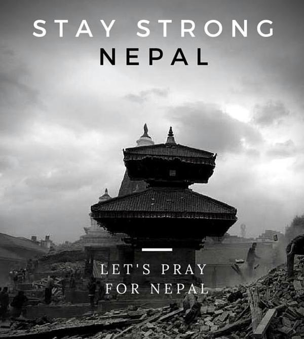Stay Strong Nepal: Let's Pray for Nepal
