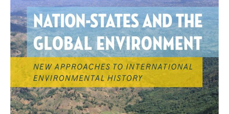 "Not Even Past features ""Nation-States and the Global Environment"" book and authors this month"