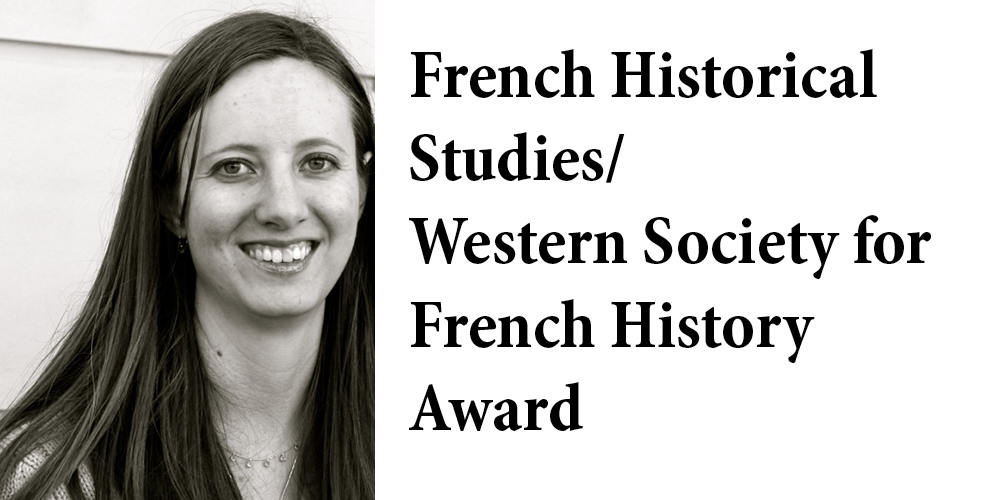 Laurie Wood, History Alumna, wins prestigious Society for French Historical Studies Prize