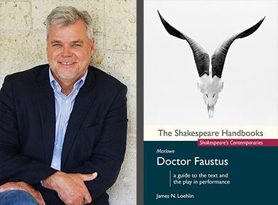 Dr. James Loehlin and Marlowe: Doctor Faustus
