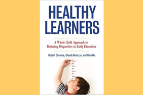 Healthy Learners: A Whole Child Approach to Reducing Disparities in Early Education (Teachers College Press, 2015)