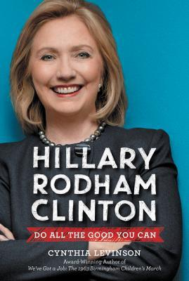 The latest book by Cynthia Levinson is a middle grade biography that focuses on Hillary Rodham Clinton's life of service.