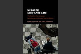 Debating Early Child Care: The Relationship between Developmental Science and the Media (Cambridge University Press, 2016)