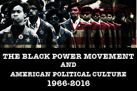 "Conf. poster detail from ""The Black Power Movement and American Political Culture 1966-2016: Reimagining Black Politics and American Democracy"