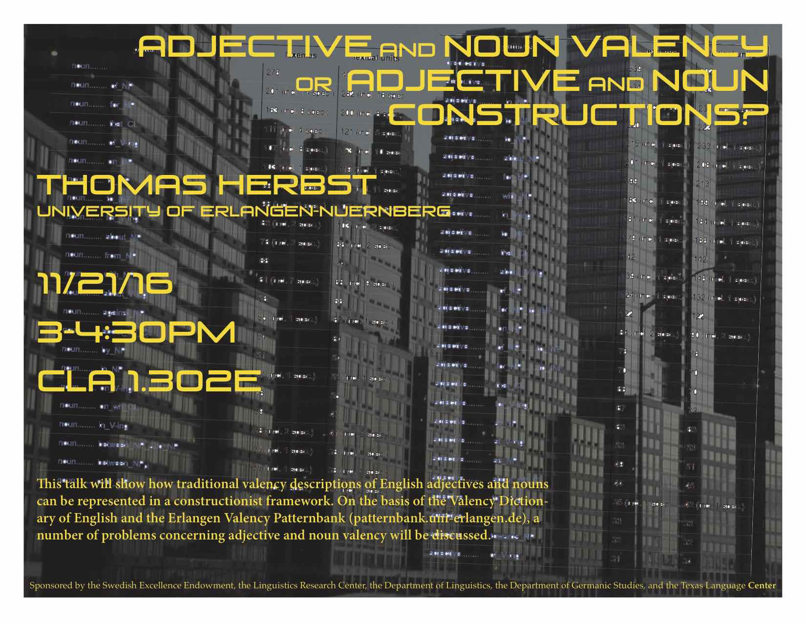 Thomas Herbst will talk on adjective and noun valency from a constructionist framework