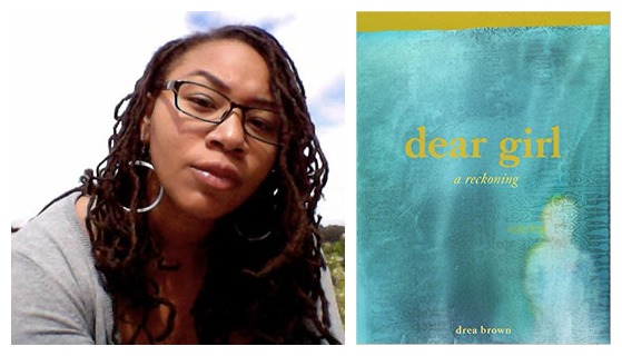 Drea Brown and cover of her chapbook dear girl: a reckoning, released in 2015