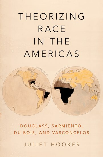 Cover of Dr. Hooker's book, Theorizing Race in the Americas: Douglass, Sarmiento, Du Bois, and Vasconcelos