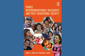 Family, Intergenerational Solidarity, and Post-Traditional Society by Ronald J. Angel and Jacqueline L. Angel