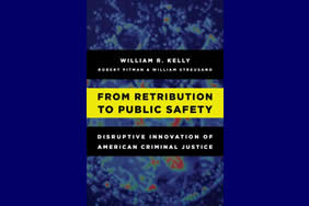 From Retribution to Public Safety: Disruptive Innovation of American Criminal Justice (Rowman & Littlefield, 2017)