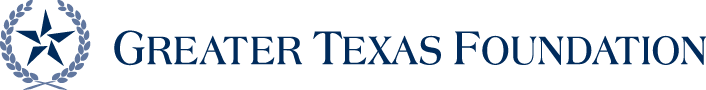 Greater Texas Foundation.