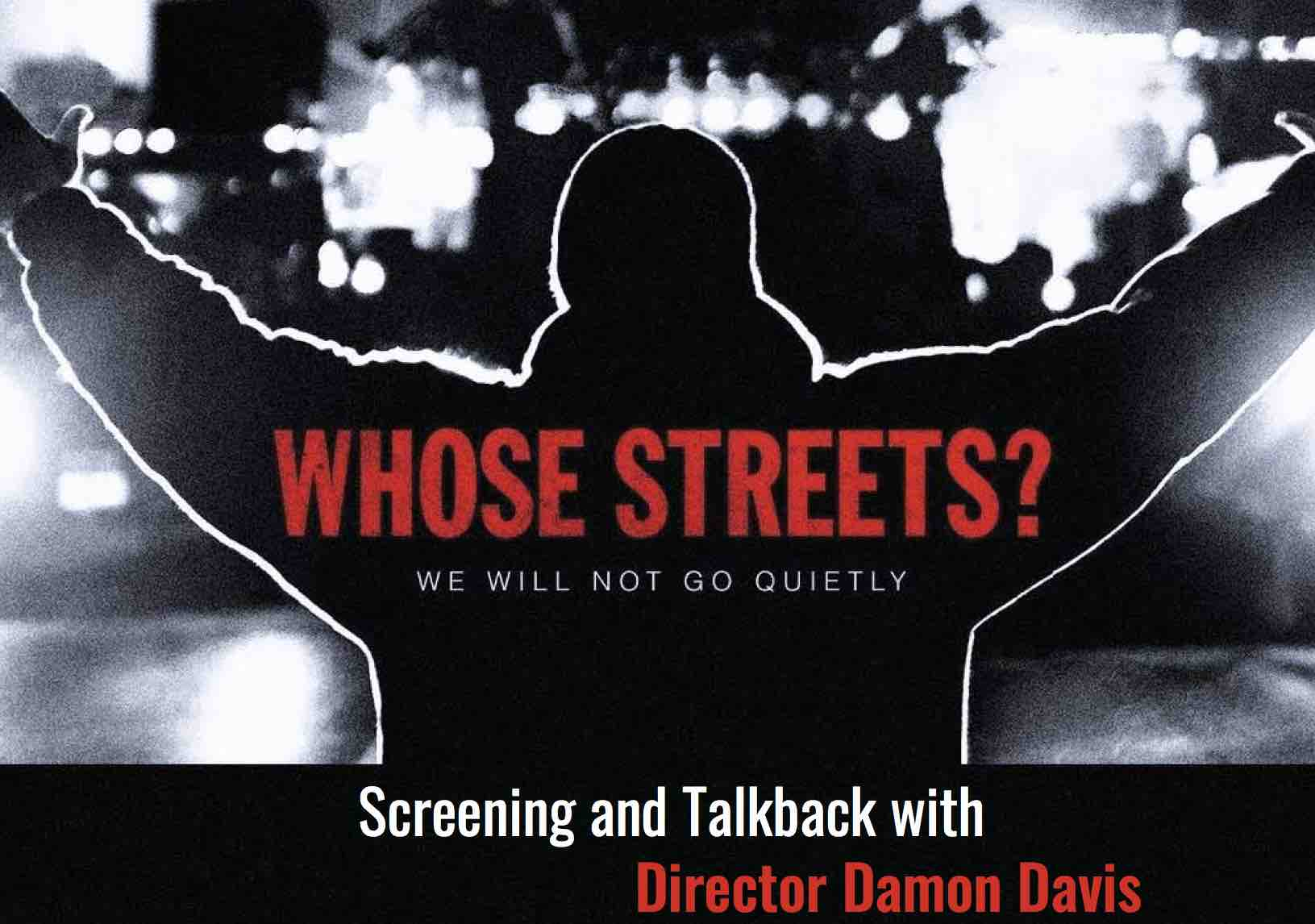 WHOSE STREETS? Screening and Talkback with Director Damon Davis
