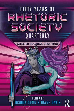 Fifty Years of Rhetoric Society Quarterly, Edited by Diane Davis and Joshua Gunn