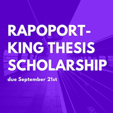 Rapoport-King Thesis Scholarship due 9-21