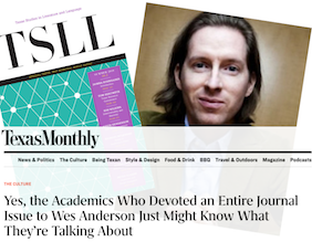 Texas Monthly Features TSLL Wes Anderson Special Issue Edited by Donna Kornhaber