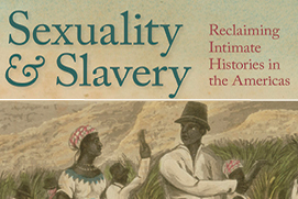 """Sexuality and Slavery"" cover detail, University of Georgia Press, 2018"
