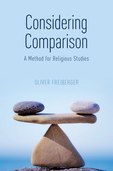 Associate Professor Oliver Freiberger's Book Published:  Considering Comparison:  A Method for Religious Studies (New York: Oxford University Press, 2019)