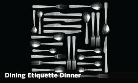 Dining Etiquette Dinner: Feb 19 | 5-6:30P | RSVP Required