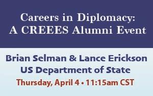 Careers in Diplomacy: CREEES Alumni Event
