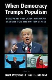 """When Democracy Trumps Populism""- edited by Kurt Weyland and Raul Madrid"