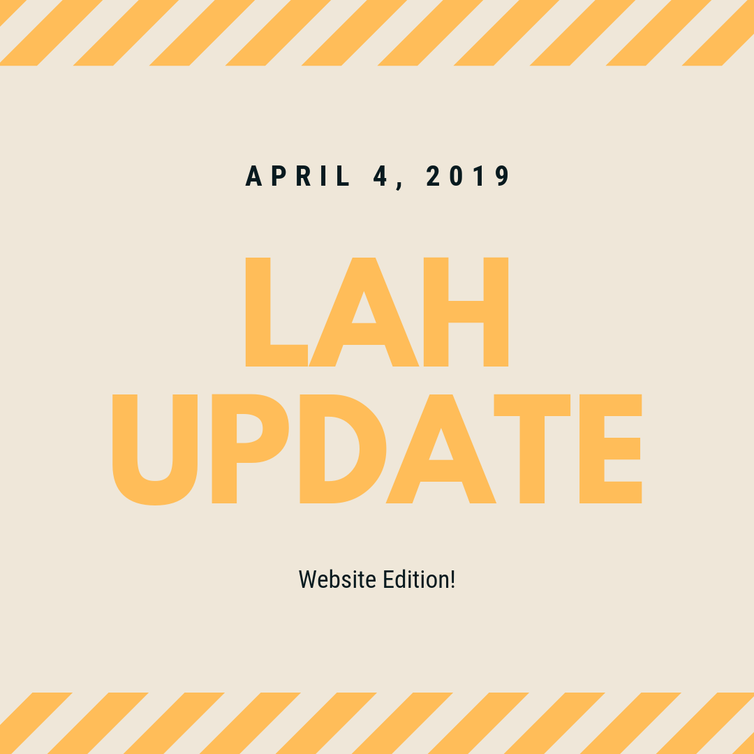 LAH Update 4.4.19 (Website Edition!)
