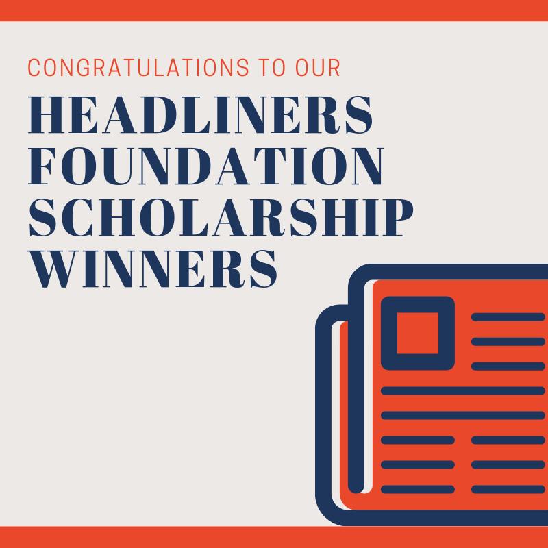 Headliners Foundation Scholarship Winners