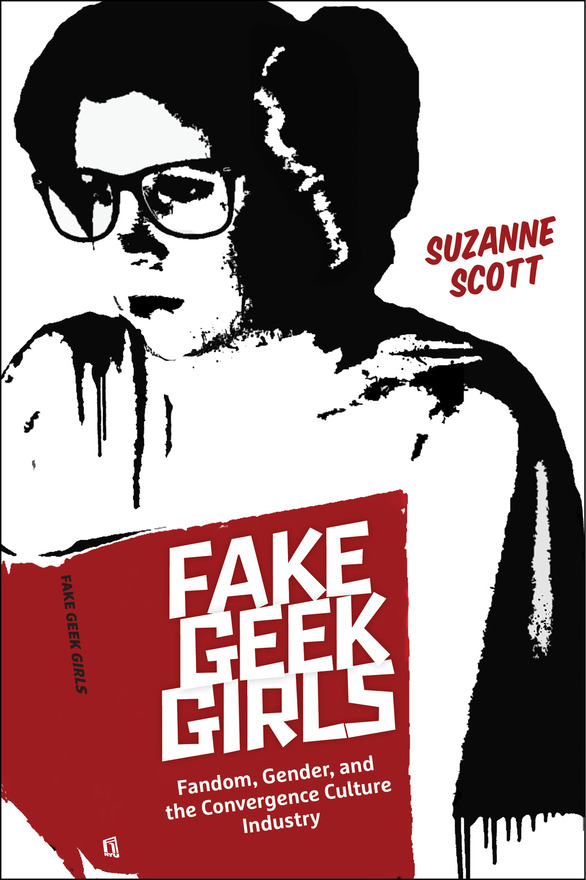 "New Book, ""Fake Geek Girls"" by Former CWGS FDP Fellow, Suzanne Scott (Assistant Professor of Media Studies in the Radio-Television-Film Department)"