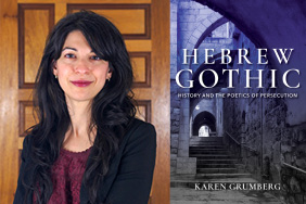Dr. Grumberg and her book, Hebrew Gothic: History and the Poetics of Persecution