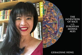 Dr. Geraldine Heng and her book, The Invention of Race in the European Middle Ages