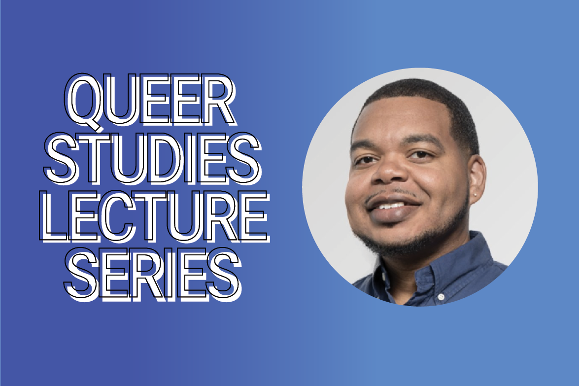 Queer Studies Lecture Series features Dr. Darius Bost, Wednesday, December 11, 12 noon